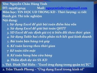 Tên: Nguyễn Châu Hùng Tính ĐT: 0932634044               Mail:  nguyentinhtvu@gmail