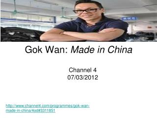 Gok Wan:  Made in China