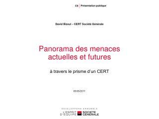 Panorama des menaces  actuelles et futures à travers le prisme d'un CERT