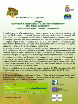 Per informazioni: Segreteria  Laura Guidarelli Tel. 0647856455  e-mail:  guidarelli@reteleader.it