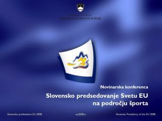 Novinarska konferenca Slovensko predsedovanje Svetu EU  na področju športa