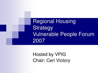 Regional Housing Strategy Vulnerable People Forum 2007