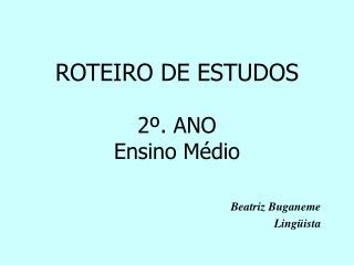 ROTEIRO DE ESTUDOS 2º. ANO Ensino Médio