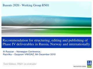 III Russian – Norwegian Conference,  Razvilka – Gazprom VNIIGAZ, 9th December 2010