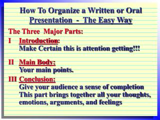 How To Organize a Written or Oral  Presentation  -  The Easy Way