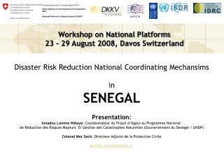 Disaster Risk Reduction National Coordinating Mechansims in SENEGAL Presentation: