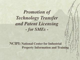 Promotion of  Technology Transfer and Patent Licensing - for SMEs -