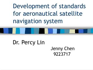 Development of standards for aeronautical satellite navigation system