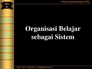Organisasi Belajar  sebagai Sistem