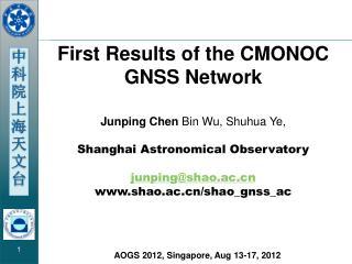 First Results of the CMONOC GNSS Network Junping Chen  Bin Wu, Shuhua Ye,