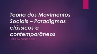 Teoria dos Movimentos Sociais – Paradigmas clássicos e contemporâneos