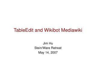 TableEdit and Wikibot Mediawiki