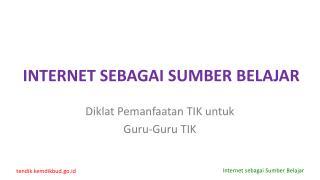 INTERNET SEBAGAI SUMBER BELAJAR