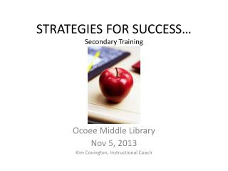 STRATEGIES FOR SUCCESS… Secondary Training