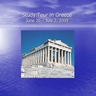 Study Tour in Greece June 20 – July 2, 2009
