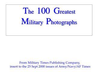 The  100  Greatest Military  Photographs