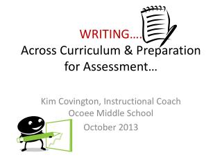 WRITING…. Across Curriculum & Preparation for Assessment…