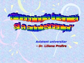 Asistent universitar - Dr. Liliana Profire