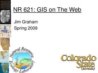 NR 621: GIS on The Web