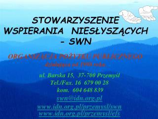 ul. Barska 15,  37-700 Przemyśl Tel./Fax. 16  679 00 28    kom.  604648 839 swn@idn.pl