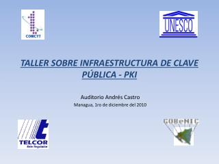 TALLER SOBRE INFRAESTRUCTURA DE CLAVE PÚBLICA - PKI