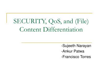 SECURITY, QoS, and (File) Content Differentiation
