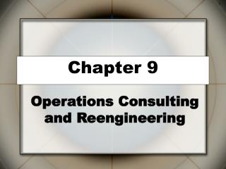 Operations Consulting and Reengineering