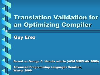 Translation Validation for an Optimizing Compiler