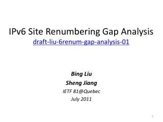 IPv6 Site Renumbering Gap Analysis draft-liu-6renum-gap-analysis-01