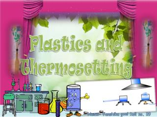 Plastics and Thermosetting