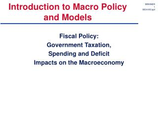 Introduction to Macro Policy and Models