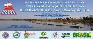 ORDENAMENTO SUSTENTÁVEL DA ATIVIDADE DE AQUICULTURA NO RESERVATÓRIO DE SÃO SIMÃO – MG/ GO
