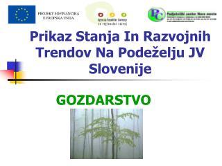 Prikaz Stanja In Razvojnih Trendov Na Podeželju JV Slovenije