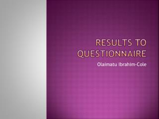Results To Questionnaire
