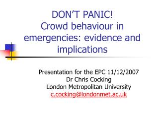 DON T PANIC Crowd behaviour in emergencies: evidence and implications
