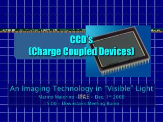 CCD s Charge Coupled Devices