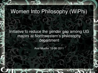 Women Into Philosophy (WiPhi)