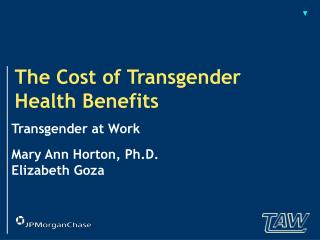 The Cost of Transgender  Health Benefits