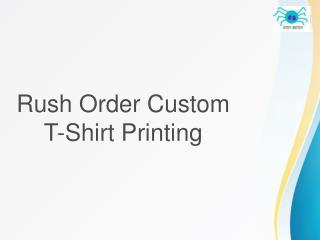 Rush Order Custom T-Shirt Printing
