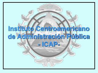 Instituto Centroamericano de Administración Pública - ICAP-