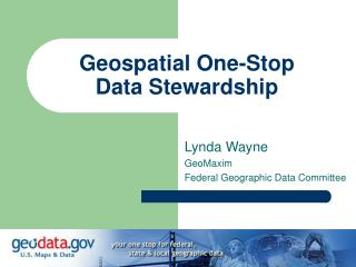 Geospatial One-Stop  Data Stewardship
