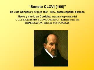 """""""Soneto CLXVI (166)""""  de Luis Góngora y Argote 1561-1627, poeta español barroco"""