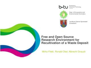 Free and Open Source  Research Environment for Recultivation of a Waste Deposit