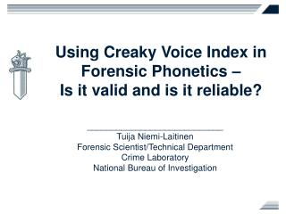 Using Creaky Voice Index in Forensic Phonetics –  Is it valid and is it reliable?