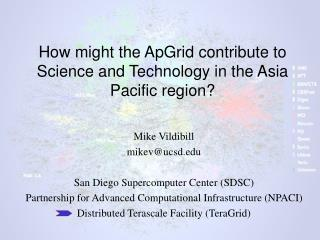 How might the ApGrid contribute to Science and Technology in the Asia Pacific region?