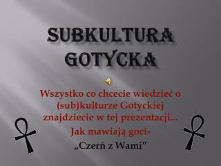 SuBKULTURA gOTYCKA