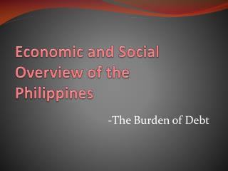 Economic and Social Overview of the Philippines