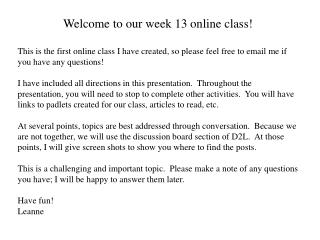 Welcome to our week 13 online class!