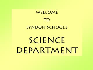 Welcome To Lyndon School's Science Department