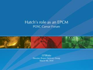 Hatch's role as an EPCM POSC Caesar Forum